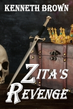 Zita's Revenge - A Young Adult, Fantasy, Action-Adventure Novel by Kenneth Brown. Book two in the Mountain King Series