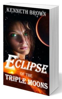 Eclipse of the Triple Moons - A Sci-Fi Fantasy Action Adventure Novel by Kenneth Brown